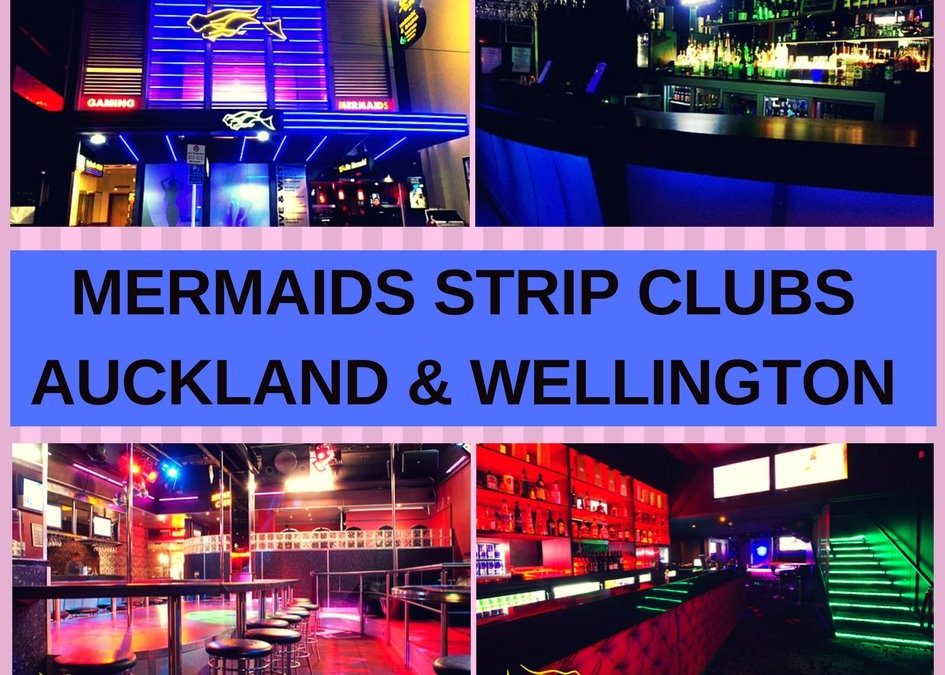 The Mermaid Strip Clubs Wellington & Auckland Review