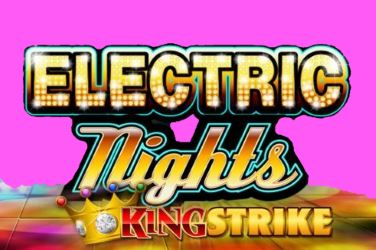 Electric Nights King Strike
