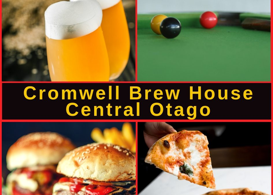 Cromwell Brew House Central Otago Guide